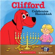 Clifford Celebrates Hanukkah (Clifford) by Bridwell, Norman, 9780545823340