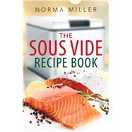 Sous Vide Recipe Book by Miller, Norma, 9780716023340