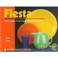Fiesta : The Homer Laughlin China Company's Colorful Dinnerware by Snyder, Jeffrey B., 9780764303340