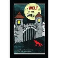A Wolf at the Gate by Van Steenwyk, Mark; Hedstrom, Joel, 9780986233340