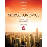 Bundle: Microeconomics: Private and Public Choice, 15th + Aplia Printed Access Card, 15th Edition by Gwartney, James D.; Stroup, Richard L.; Sobel, Russell S.; Macpherson, David A., 9781305383340