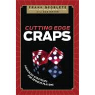 Cutting Edge Craps : Advanced Strategies for Serious Players by Unknown, 9781600783340