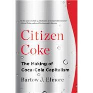 Citizen Coke by Elmore, Bartow J., 9780393353341