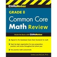Cliffsnotes Grade 8 Common Core Math Review by McCune, Sandra Luna, Ph.D., 9780544373341