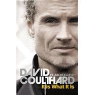 It Is What It Is by Coulthard, David, 9780752893341