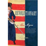 Revolutionary by Myers, Alex, 9781451663341