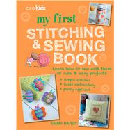 My First Stitching & Sewing Book by Hardy, Emma, 9781782493341