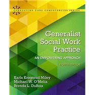 Generalist Social Work Practice An Empowering Approach with Enhanced Pearson eText -- Access Card Package by Miley, Karla Krogsrud; O'Melia, Michael W.; DuBois, Brenda L., 9780134403342