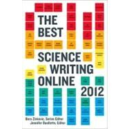 The Best Science Writing Online 2012 by Zivkovic, Bora; Ouellette, Jennifer, 9780374533342