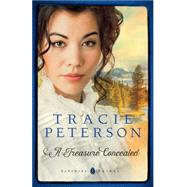 A Treasure Concealed by Peterson, Tracie, 9780764213342