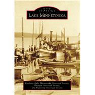 Lake Minnetonka by Excelsior-lake Minnetonka Historical Society; Wayzata Historical Society; Westonka Historical Society, 9781467113342