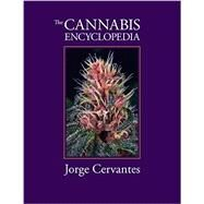 The Cannabis Encyclopedia: The Definitive Guide to Cultivation & Consumption of Medical Marijuana by Van Patten, George F.; Cervantes, Jorge, 9781878823342