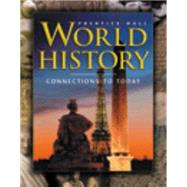 World History: Connections to Today by Ellis, Elisabeth Gaynor; Esler, Anthony; Beers, Burton (CON), 9780131283343
