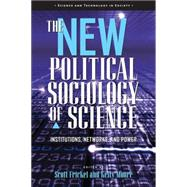 The New Political Sociology of Science by Frickel, Scott; Moore, Kelly, 9780299213343