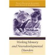 Working Memory and Neurodevelopmental Disorders by Alloway; Tracy Packiam, 9780415653343