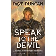 Speak to the Devil by Duncan, Dave, 9780765363343