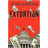 Extortion by Schweizer, Peter, 9780544103344