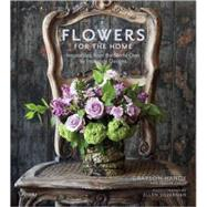 Flowers for the Home: Influences from the World Over by Prudence Designs by Handy, Grayson, 9780847833344