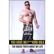 You Have No F**king Idea by Baier, Matt; Portwood, Amber, 9781682613344