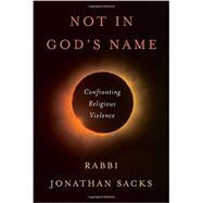 Not in God's Name by SACKS, JONATHAN, 9780805243345
