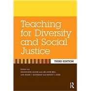 Teaching for Diversity and Social Justice by Adams, Maurianne; Bell, Lee Anne, 9781138023345