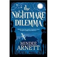 The Nightmare Dilemma by Arnett, Mindee, 9780765333346