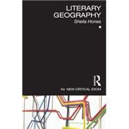 Literary Geography by Hones; Sheila, 9781138013346
