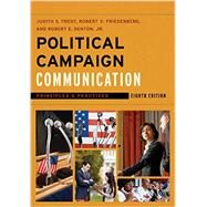 Political Campaign Communication by Trent, Judith S.; Friedenberg, Robert V.; Denton, Robert E., Jr., 9781442243347
