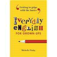 Everyday English for Grown-Ups by Finlay, Michelle, 9781782433347
