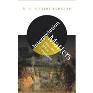 Interpretation Matters by Sugirtharajah, R. S., 9780334043348