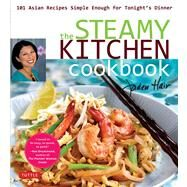 The Steamy Kitchen Cookbook: 101 Asian Recipes Simple Enough for Tonight's Dinner by Hair, Jaden, 9780804843348