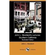 John L. Stoddard's Lectures: Southern California by Stoddard, John L., 9781409973348