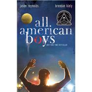 All American Boys by Reynolds, Jason; Kiely, Brendan, 9781481463348