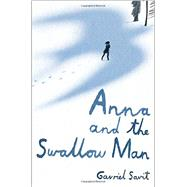 Anna and the Swallow Man by Savit, Gavriel, 9780553513349