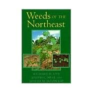 Weeds of the Northeast by Uva, Richard H.; Neal, Joseph C.; Ditomaso, Joseph M., 9780801483349