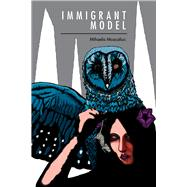 Immigrant Model by Moscaliuc, Mihaela, 9780822963349