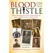 Blood on the Thistle: The Heartbreaking Story of the Cranston Family and Their Remarkable Sacrifice by Pearson, Stuart; Mitchell, Robert G., 9781784183349
