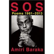 S O S: Poems 1961-2013 by Baraka, Amiri; Vangelisti, Paul, 9780802123350