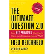 The Ultimate Question 2.0 by Reichheld, Fred; Markey, Rob (CON), 9781422173350