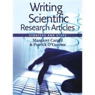 Writing Scientific Research Articles : Strategy and Steps by Cargill, Margaret; O'Connor, Patrick, 9781405193351