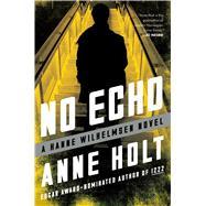 No Echo Hanne Wilhelmsen Book Six by Holt, Anne, 9781501123351