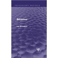 Behaviour (Psychology Revivals) by Broadbent; Donald E., 9781848723351