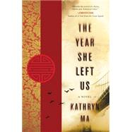 The Year She Left Us by Ma, Kathryn, 9780062273352