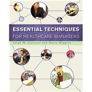 Essential Techniques for Healthcare Managers by Leigh, W. Cellucci, 9781567933352