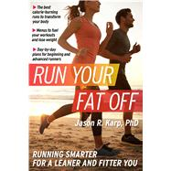 Run Your Fat Off by Karp, Jason R., Ph.D., 9781621453352