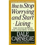 How to Stop Worrying and Start Living by Carnegie, Dale, 9780671733353