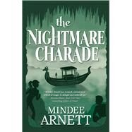 The Nightmare Charade by Arnett, Mindee, 9780765333353