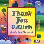Thank You O Allah! by Mahmood, Ayesha Bint, 9780860373353