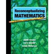 Reconceptualizing Mathematics by Sowder, Judith; Sowder, Larry; Nickerson, Susan, 9781464103353