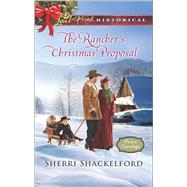 The Rancher's Christmas Proposal by Shackelford, Sherri, 9780373283354